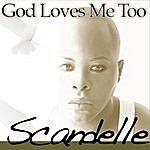 Scandelle God Loves Me Too