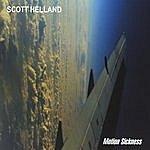Scott Helland Motion Sickness