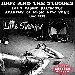 Iggy Pop Little Stranger: Latin Casino Baltimore, Academy Of Music New York, Live 1973