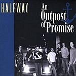 Halfway An Outpost Of Promise
