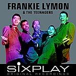Frankie Lymon & The Teenagers Six Play