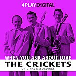 The Crickets When You Ask About Love - 4 Track Ep