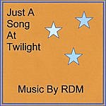 Rdm Just A Song At Twilight