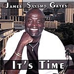 James 'Saxsmo' Gates It's Time