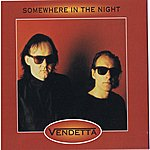 Vendetta Somewhere In The Night