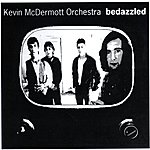 Kevin McDermott Orchestra Bedazzled
