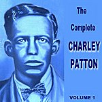 Charley Patton The Complete Charley Patton Vol 1