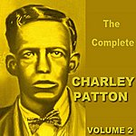 Charley Patton The Complete Charley Patton Vol 2