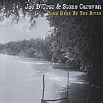 Joe D'urso & Stone Caravan Down Here By The River
