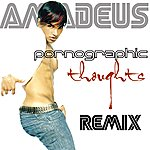 Amadeus Pornographic Thoughts (Club Mix)