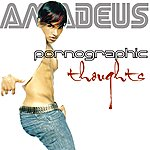 Amadeus Pornographic Thoughts (Single)