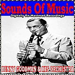 Benny Goodman & His Orchestra Sounds Of Music Pres. Benny Goodman & His Orchestra