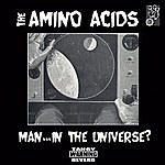 The Amino Acids Man... In The Universe?