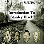 Stanley Black Introduction To Stanley Black