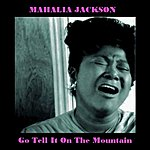 Mahalia Jackson Go Tell It On The Mountain