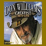 Don Williams Greatest Hits Live Volume 2