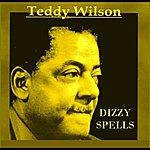 Teddy Wilson Dizzy Spells
