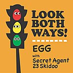 The Egg Look Both Ways (Feat. Secret Agent 23 Skidoo) (Single)