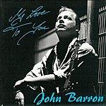 John Barron My Love To You