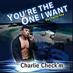 Charlie Boy You're The One I Want Want (Feat. Dondria Posner & DJ Mike) (Single)