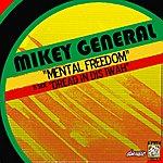 Mikey General Mental Freedom/Dread In Dis Iwah