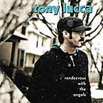 Tony Lucca Rendezvous With The Angels