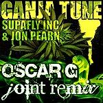 Supafly Inc. Ganja Tune - Oscar G Remix