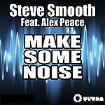 Steve Smooth Make Some Noise (Single)