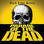 Black Label Society Parade Of The Dead (Single)