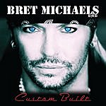 Bret Michaels Custom Built