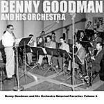 Benny Goodman Benny Goodman And His Orchestra Selected Favorites Volume 4