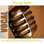 The Ink Spots The Ink Spots Selected Favorites Volume 3