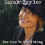 Sarah Taylor The Cure To Everything