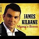 James Kilbane Mama's Roses - Single