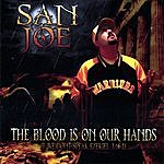 San Joe The Blood Is On Our Hands