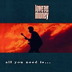 Love & Money All You Need Is