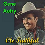 Gene Autry Ole Faithful