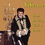 Liberace Start The Day With A Smile