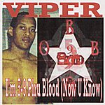 Viper I'm 5-9 Piru Blood (Now You Know My Set)