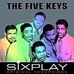 The Five Keys Six Play