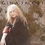 Gina Jacobi Unlike Me