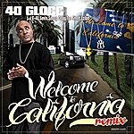 40 Glocc Welcome To California (Remix)