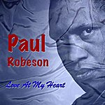 Paul Robeson Love At My Heart