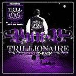 Bun B Trillionaire (Single)(Feat. T-Pain)(Edited)