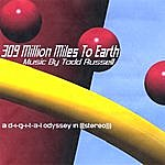 Todd Russell 309 Million Miles To Earth