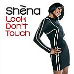 Shena Look Don't Touch (8-Track Maxi-Single)