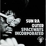 Sun Ra Outer Spaceways Incorporated