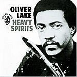 Oliver Lake Heavy Spirits
