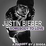 J Bigga Sombody To Love Justin Bieber