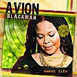 Avion Blackman Sweet Life